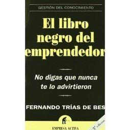 El libro negro del emprendedor (Gestion Conocimiento): Amazon.es: Fernando Trias de Bes: Libros | Management books | Scoop.it