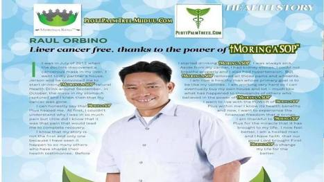 RAUL ORBINO LIVER CANCER FREE! - The Moringa Queen | Spiritual Content With MoringaKing™ | Scoop.it