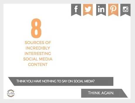 8 Sources for Incredibly Interesting Social Media Content [SlideShare] | Surviving Social Chaos | Scoop.it