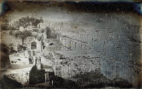 See the First Photographs Ever Taken of Jerusalem | Histoire geo Terminale (programmes 2012) | Scoop.it
