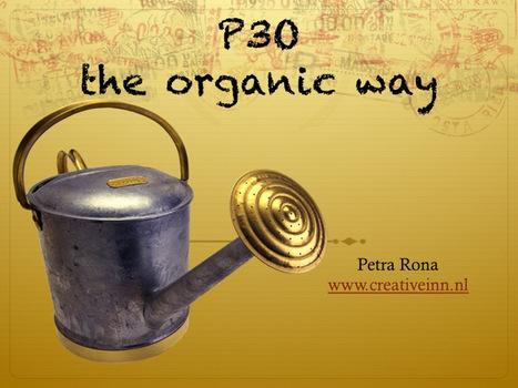 P3O The organic way – sneak preview | Creative Inn | p3o | Scoop.it