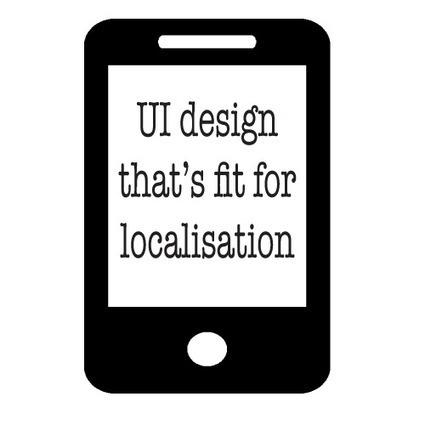 App translation: Designing user interfaces that are fit for localisation | Anja Jones Translation | Web Content Enjoyneering | Scoop.it