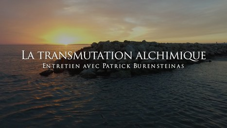 Patrick Burensteinas - La transmutation alchimique | Massages-bien-être | Scoop.it