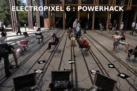 Electropixel #6 : Power#hack - Appel à proposition 2016 | APO-33 | Digital #MediaArt(s) Numérique(s) | Scoop.it