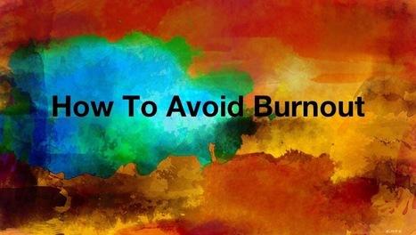 How To Avoid Burnout | Unplug | Scoop.it