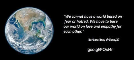 Choose Love and Empathy | Rethinking Learning - Barbara Bray | Creativity, Innovation, and Change | Scoop.it