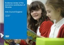 Evidence review of the economic contribution of libraries Arts Council | Higher education news for libraries and librarians | Scoop.it