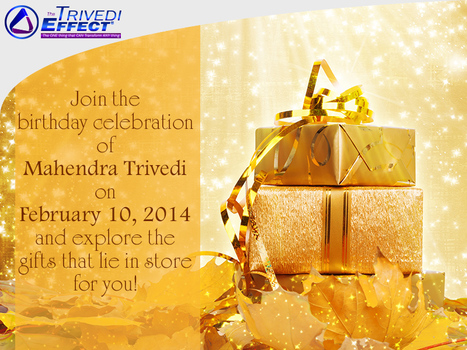 Here's a unique chance to optimize your true potentials on Mahendra Trivedi's birthday | Mahendra Kumar Trivedi | Scoop.it
