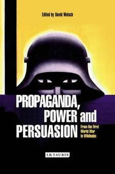 Book Review: Propaganda, Power and Persuasion: From World War ... | First World War History | Scoop.it