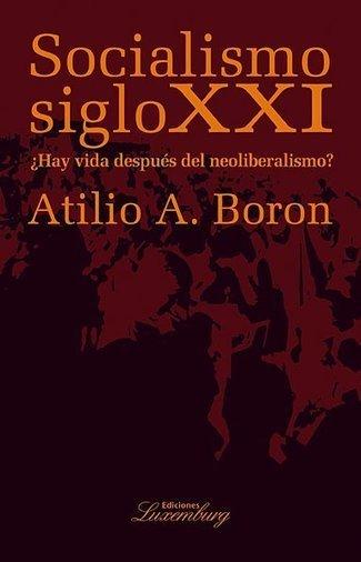 Atilio Boron: Uruguay negoció en secreto acuerdo lesivo para su soberanía   Política para Dummies   Scoop.it