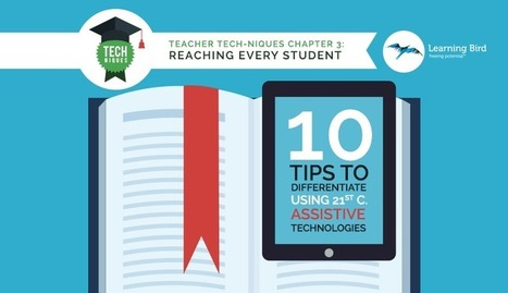 10 Tips to Differentiate using 21st Century Assistive Technology  - Learning Bird | iPads in Education | Scoop.it