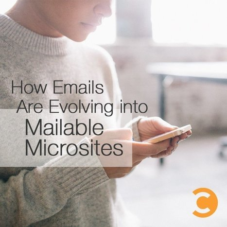 How Emails Are Evolving into Mailable Microsites | Convince and Convert: Social Media Strategy and Content Marketing Strategy | Social Media | Scoop.it