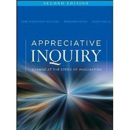 Appreciative Inquiry: Change at the Speed of Imagination | Art of Hosting | Scoop.it