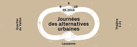 Les Journées des alternatives urbaines 2015 | Coopération, libre et innovation sociale ouverte | Scoop.it