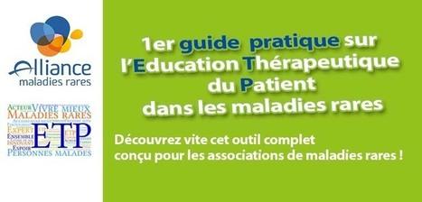 Sortie du 1er guide complet de l'ETP par l'Alliance - Alliance Maladies Rares   Maladies chroniques et Education Thérapeutique   Scoop.it