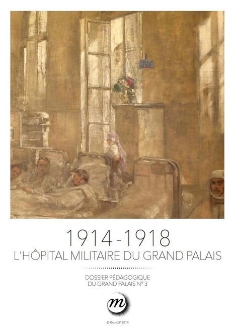 1914 -1918 l'hôpital militaire du Grand Palais - Dossier pédagogique   L'art, petit à petit   Scoop.it