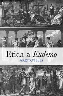 Etica a Eudemo   Aristóteles   Scoop.it