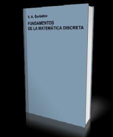 freelibritos: Fundamentos de la Matemática Discreta - Gorbátov ... | Matemática discreta aplicada en tecnologías de la información | Scoop.it
