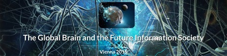 The Global Brain and the Future Information Society - Vienna 2015: Call for Papers | BTC | Scoop.it