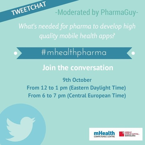 #mHealthPharma TweetChat: What's Needed for Pharma to Develop Quality mHealth Apps? | Digitized Health | Scoop.it