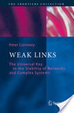 Weak Links: The Universal Key to the Stability of Networks and Complex Systems by Peter Csermely | CxBooks | Scoop.it