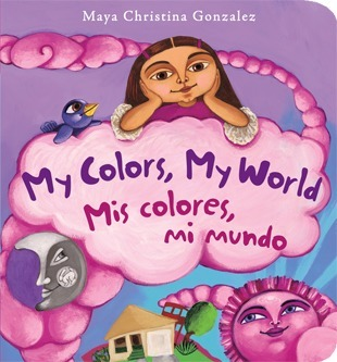 A starred review for MY COLORS, MY WORLD | Children's Book Press | Diverse Children's Literature | Scoop.it