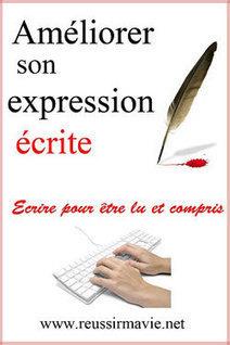 Un guide pour améliorer son expression écrite | Fatioua Veille Documentaire | Scoop.it