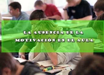 LA AUSENCIA DE LA MOTIVACIÓN EN EL AULA | Educacion, ecologia y TIC | Scoop.it