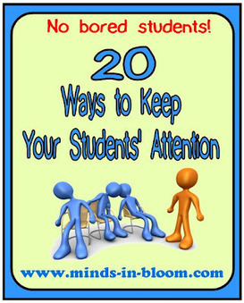 20 Ways to Keep Your Students' Attention | Minds in Bloom | English Teaching, Languages and Education Matters | Scoop.it