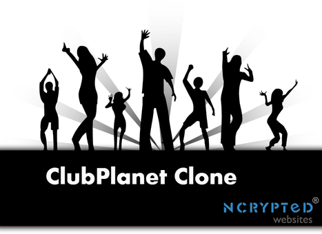 How ClubPlanet Clone Script help grow your business... | ClubPlanet Clone | Scoop.it