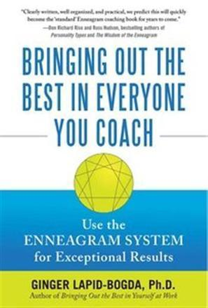 Bringing Out the Best in Everyone You Coach: Use the Enneagram ... | Enneagram elise breinholt | Scoop.it