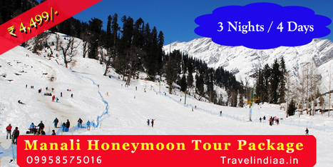Honeymoon Tour Package for Manali, Manali Honeymoon Tour - Travelindiaa | Travel Indiaa Tour Package | Scoop.it