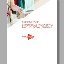 New ForeSee Report Sheds Light on Retail | Download the Report | ForeSee Original Research - Customer Experience Analytics | Scoop.it