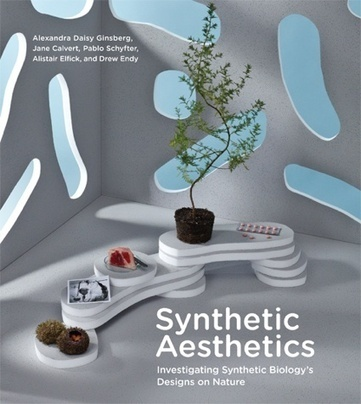 Synthetic Aesthetics. Investigating Synthetic Biology's Designs on Nature - we make money not art | I liked | Scoop.it