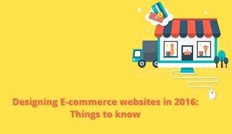 Designing E-commerce websites in 2016: Things to know | Web Design | Scoop.it