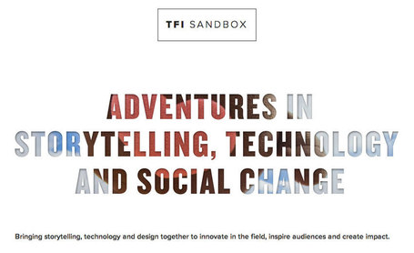 Love this! TFI Sandbox: Adventures in Storytelling, Technology and Social Change. | Just Story It | Scoop.it
