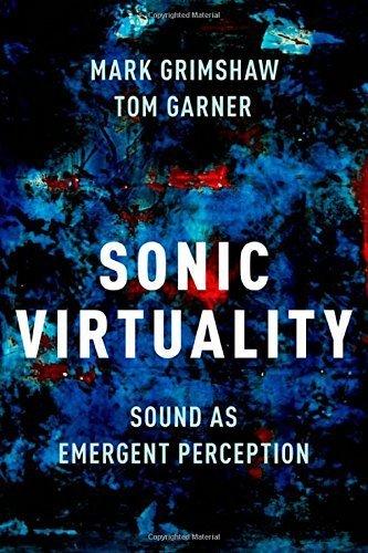 #Book: Sonic Virtuality by Mark Grimshaw and Tom Garner (2015) // #soundart | Digital #MediaArt(s) Numérique(s) | Scoop.it