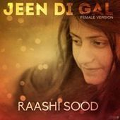 Jeen Di Gal Female Version-Raashi Sood|Download Mp3 Song | Mp3-SongsPK.Com | music news | Scoop.it