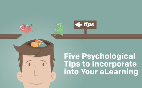 5 Psychological Tips To Incorporate Into Your eLearning | Learning & Mind & Brain | Scoop.it