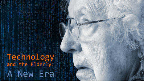 Technology and the Elderly: A New Era - | OT mTool Kit | Scoop.it