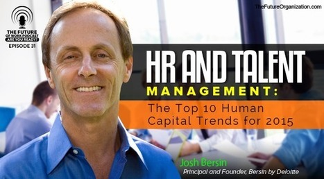HR And Talent Management: The Top 10 Human Capital Trends For 2015 | new organisations | Scoop.it