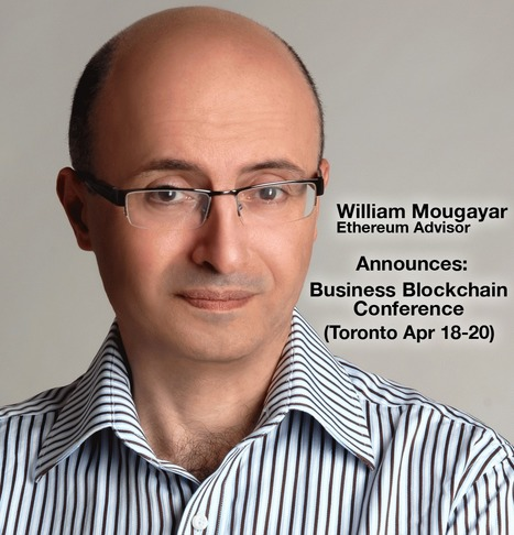 Ethereum's William Mougayar Announces Business Blockchain Conference in Toronto | Bitcoin, Blockchain & Cryptocurrency News | Scoop.it