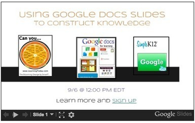 Cool Tools for 21st Century Learners: Webinar Preview - Using Slides to Construct Knowledge | Google Docs for Learning | Scoop.it