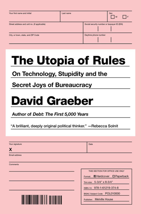 The Utopia of Rules, David Graeber Interview | Culture Scotland | Scoop.it