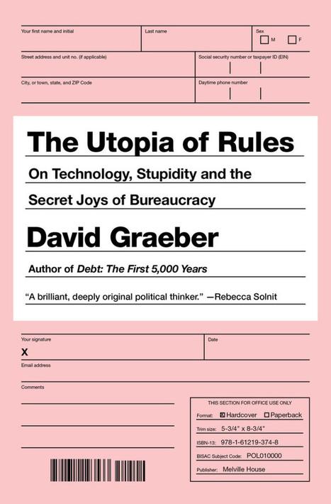 The Utopia of Rules, David Graeber Interview | Culture Scotland | Scoop.it