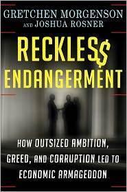 Reckless Endangerment by Gretchen Morgenson | Read Ye, Read Ye | Scoop.it
