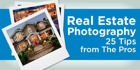Real Estate Photography - 25 Tips From The Pros | Selling Photography | Scoop.it