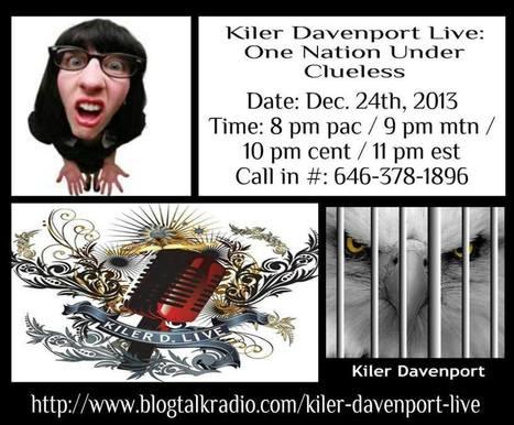 Destinie Publishing: Kiler Davenport Live: ONE NATION UNDER CLUELESS   Creative Human Communications   Scoop.it