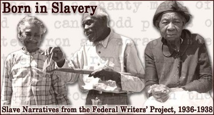 Born in Slavery: Slave Narratives from the Federal Writers' Project, 1936-1938 | Slavery in America | Scoop.it