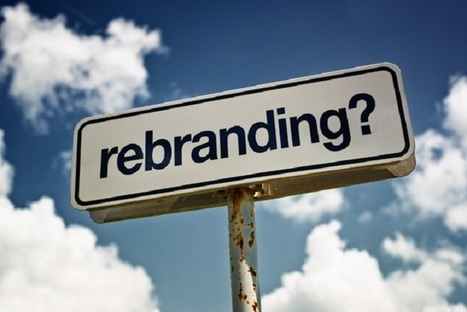 Time to Rebrand? Follow These 3 Steps | Jo & Ray Publication | Marketing | Scoop.it